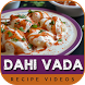 Dahi Vada Recipe Videos by Fast Food Recipe Guru