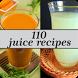 110 juice recipes by Mukhajad Media