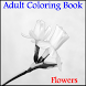 Adult Coloring Book - Flowers by ANTMultimedia, LLC