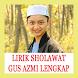 LIRIK SHOLAWAT GUS AZMI LENGKAP by Loki En Stud