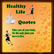 Healthy Life Quotes by MSPLDevelopers