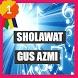 Kumpulan Lagu Sholawat Gus Azmi by Agung studroid