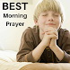 MORNING PRAYER - The Best For Your Day