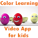 Color Learning app for kids - Toddlers Video App