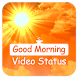 Good morning video song status : lyrical video by Appsmania