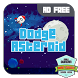 Dodge The Asteroid by Naile Duncan
