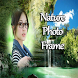 Latest Nature Picture Frames by Jignesh Soni