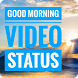 Good Morning Video Song Status 2018 by video4you