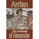 The Anabasis of Alexander, by Arrian of Nicomedia
