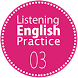 Listening English Practice 03 by VNSUPA FOR EDUCATION