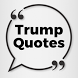 Quotes for Donald Trump by Alex Dabek