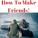 HOW TO MAKE FRIENDS by Supportive Apps LLP