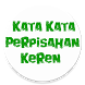 Kata Kata Perpisahan Keren by Aj Application