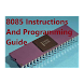 8085 Instructions and Programs by Naba Sansar Developers