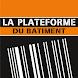 La Plateforme du Bâtiment by La Plateforme SAS