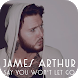 Say You Won't Let Go - James Arthur Songs & Lyrics by PiercePink