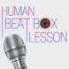 Human Beat Box Lesson by transcosmos inc.