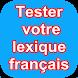 Tester votre lexique français by prodevapp