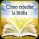 Cómo estudiar la Biblia by Estudios bíblicos, devocionales y Teología