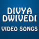 Video Songs of Divya Dwivedi by Kanchi Sinha 862