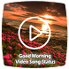 Good Morning video song status : lyrical video by video song status