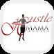 Hustle Mama by Hustle Mama