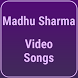 Video Songs of Madhu Sharma by Kanchi Sinha 862