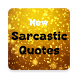 Sarcastic Quotes by New Trends Apps
