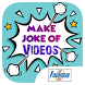 Make Joke of Videos by Fountain Music Company