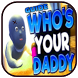 Guide For Who's Your Daddy