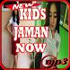 Video & Lirik Kids Jaman Now Mp3 by Indo Barokah94
