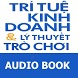 Tri Tue Kinh Doanh va Ly Thuyet Tro Choi by Audio Book Store
