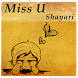 Miss U Shayari by sharpapp