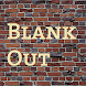 Blank Out by AnE&EnC,LLP