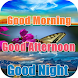 Good Morning afternoon night by Intercoller Mobi