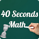 40 Seconds Mental Maths Game by StickyApple.com