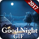 GIF Good Night Collection 2017 by Android Hunt