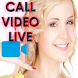 Live Call Video Chat advice by Call Live Video