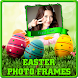 Easter Photo Frames by Beautiful Photo Editor Frames