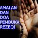 Amalan dan Doa Pembuka Rezeki