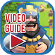 Video Guide Clash Royale by AP Studio