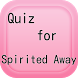 Quiz for Spirited  Away by welcome to new spring