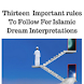 13 rules to follow Islamic Dream Interpretation