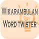 Wikarambulan Wordtwister by Francis Saturn M. Mendiola