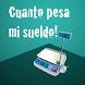 ¿Cuanto pesa mi sueldo? by Paisanos Creando