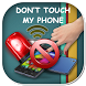 Don't Touch My Phone by Stranger Foto Ltd