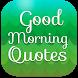 Good Morning Quotes by KhoniaDev