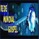 Rede Mundial Gospel by Nas Ondas Do Rádio
