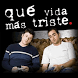 Que Vida Mas Triste V2.0 by AppsJacob