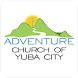 Adventure Church of Yuba City by ChurchLink, LLC